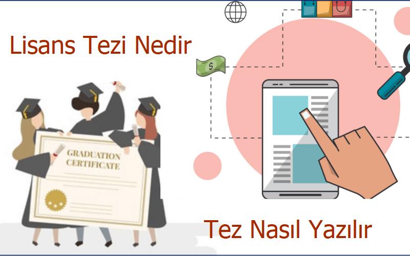 lisans tezi nedir, lisans tezi nasıl yazılır