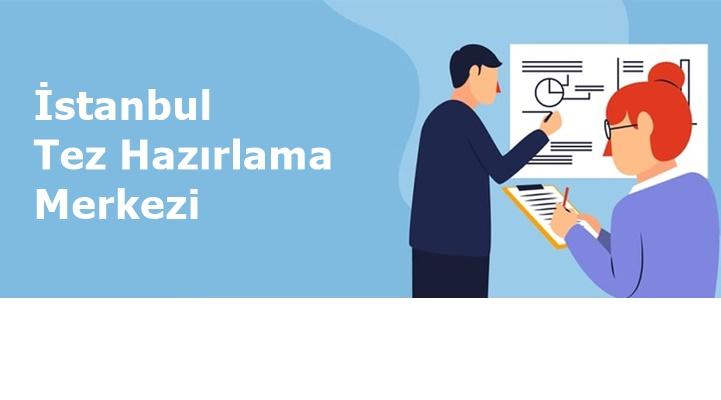 İstanbul tez hazırlama